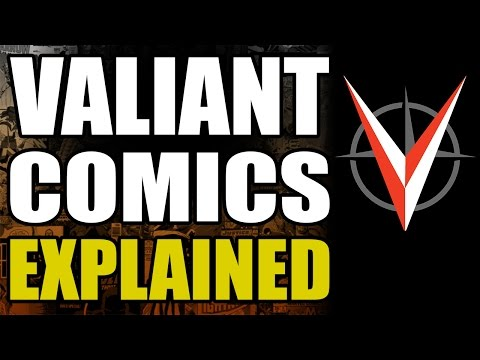 Valiant Comics Explained