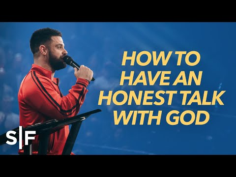 How To Have An Honest Talk With God | Steven Furtick