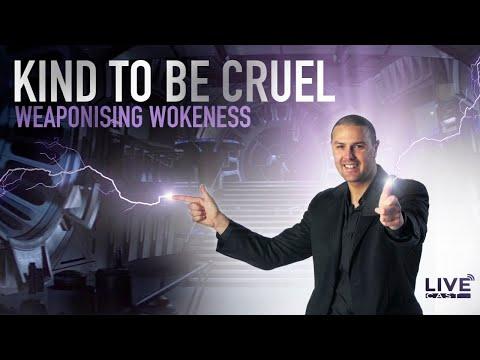 Kind to be Cruel - How we've Weaponized Wokeness