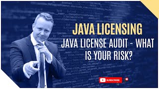 Java License Audits – What is your risk?