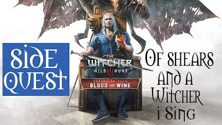 The Witcher 3 Blood And Wine Gameplay Side Quest Walkthrough Of Shears And A Witcher I Sing