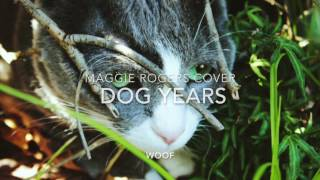 Dog Years - Maggie Rogers cover
