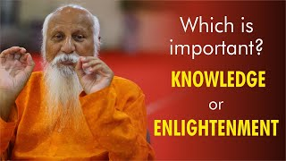 Which is Important? Knowledge or Enlightenment by Patriji