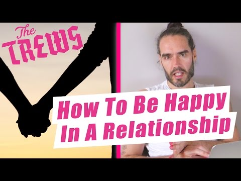 How To Be Happy In A Relationship: Russell Brand The Trews (E410)