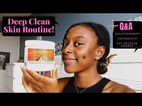 DEEP CLEAN SKIN CARE ROUTINE + Q&A (Relationships?!!)