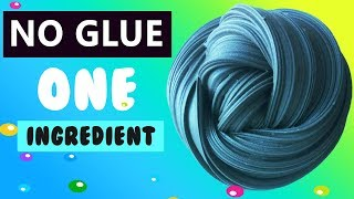 NO GLUE SLIME AMAZING 1 INGREDIENT SLIME RECIPES