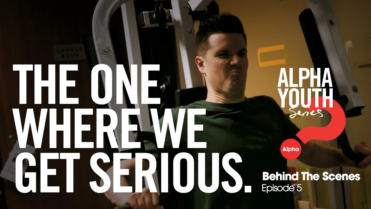 The One Where We Get Serious // Alpha Youth Series Behind the Scenes Episode 5