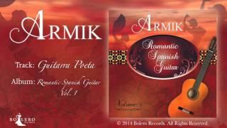 Armik – Guitarra Poeta (World Fusion, Flamenco, Spanish Guitar) - Official