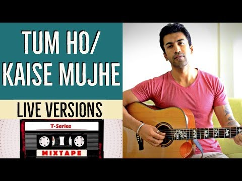 LIVE VERSIONS: Tum Ho/ Kaise Mujhe | T-Series Mixtape | Guitar Cover + Lesson