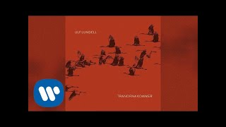 Ulf Lundell - Tranorna kommer (Official Audio)
