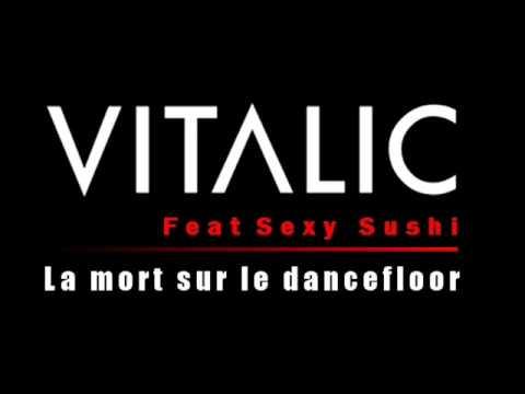 Vitalic feat Sexy Sushi - La mort sur le dancefloor ( Extended version )
