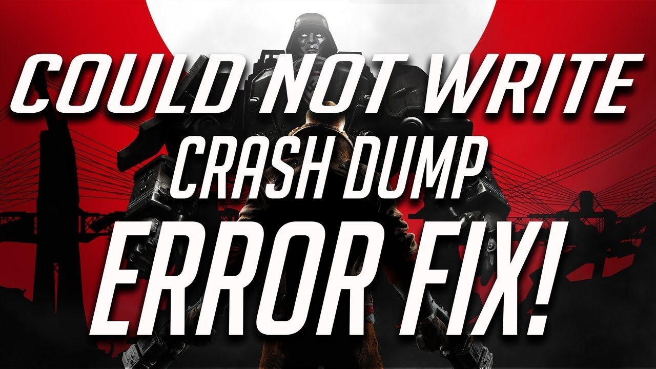 Wolfenstein ii the new colossus pc could not write crash dump