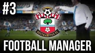 Football Manager 14 - Southampton #3 - FFS