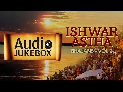 Popular Bhajans - Ishwar Astha (Vol 2) | Top Devotional Songs | Audio Jukebox