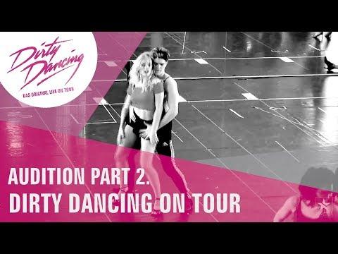 DIRTY DANCING - Das Original Live On Tour  - Audition 2017/18 Part 2.