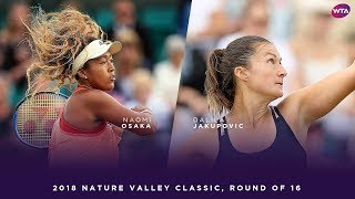 Naomi Osaka vs. Dalila Jakupovic | 2018 Nature Valley Classic Round of 16 | WTA Highlights