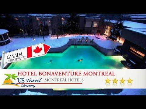 Hotel Bonaventure Montreal - Montréal Hotels, Canada