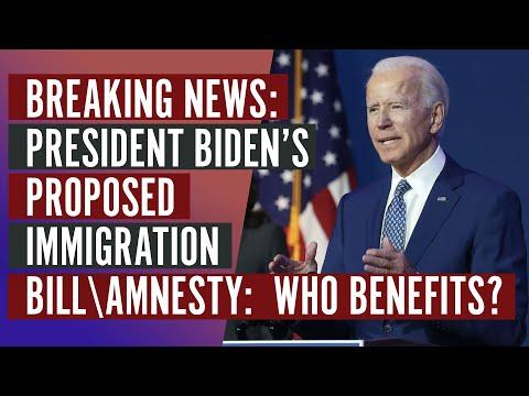 BREAKING NEWS!  President Biden's Immigration Bill/Amnesty:  Who Benefits?