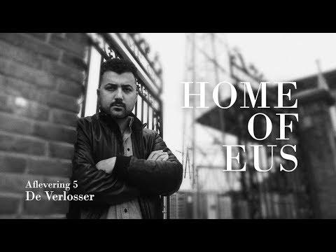 Home of Eus (afl. 5 - slot): De Verlosser