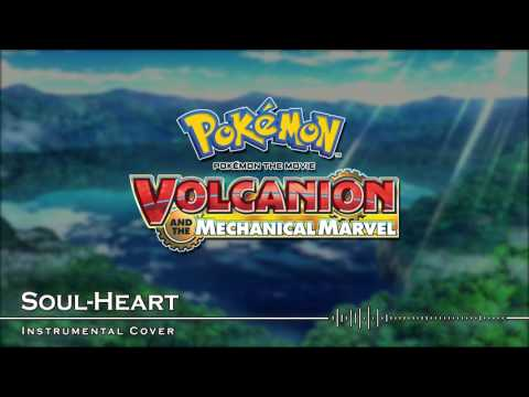 Soul-Heart | Pokémon the Movie: Volcanion and the Mechanical Marvel (2016) | Instrumental Cover