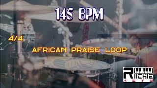 African Praise LOOP - 145 BPM || Practice Tool || LIVE use