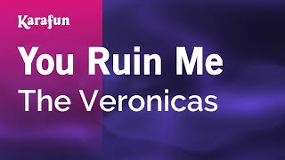 Karaoke You Ruin Me - The Veronicas *