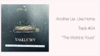 Vanilla Sky - 04 - The World Is Yours (Official Lyrics Video)