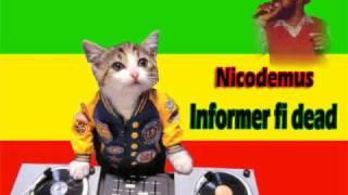 Nicodemus- Informer fi dead