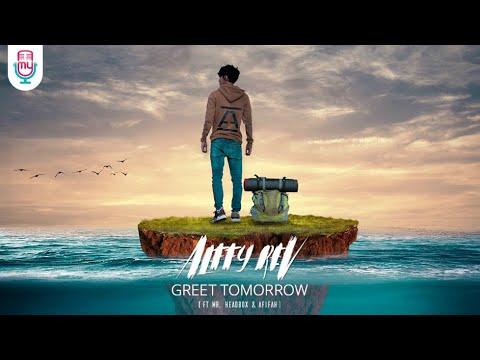ALFFY REV - GREET TOMORROW (FEAT MR.HEADBOX & AFIFAH) OFFICIAL  MUSIC VIDEO