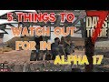 5 Things to Watch Out For in Alpha 17 | 7 Days to Die