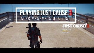 JUST CAUSE 3 PC Gameplay Test Max Settings with GTX 1050 (ACER VX5/ACER VX15) 1080p