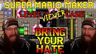 SUPER MARIO MAKER - BRING YOUR HATE! - VIEWER LEVELS #6!