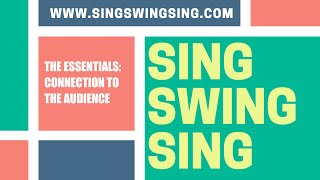 SingSwingSing - The Essentials - Connection to the Audience