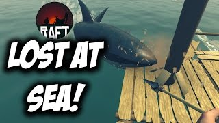 RAFT | LOST AT SEA! Raft - Ep1