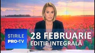 Știrile PRO TV - 28 februarie 2019 - EDIȚIE INTEGRALĂ