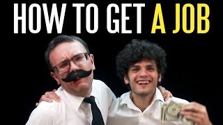 How to Get a Job (100% Guaranteed)