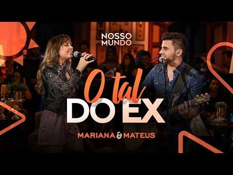 Mariana e Mateus - O Tal do Ex - DVD Nosso Mundo - IG: marianaemateus