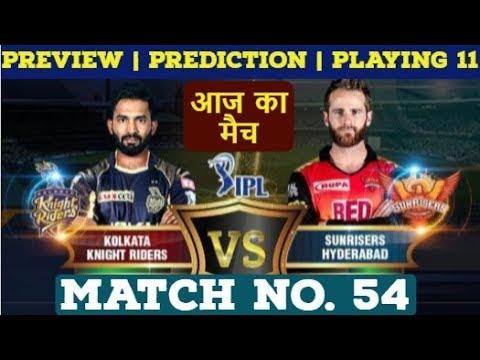 today's-ipl-match-no:--54-|-srh-vs-kkr-|-preview-|-prediction-|-playing-11-|-kolkata-vs-hyderabad