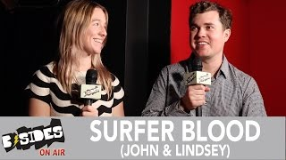 b sides on air interview surfer blood john lindsey talk snowdonia thomas fekete and more
