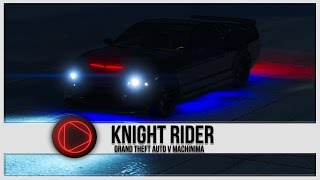 KNIGHT RIDER - Grand Theft Auto 5 Machinima