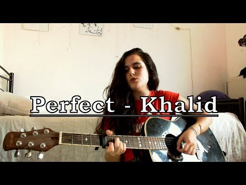 Khalid - Perfect (cover)