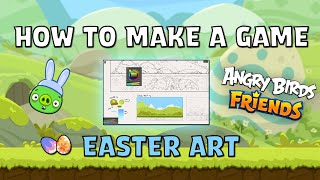 Angry Birds Friends | How To Make a Game - Easter Art