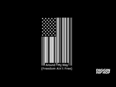 Lupe Fiasco - Around My Way (Freedom Ain't Free)