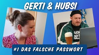 Gerti & Hubsi – Das falsche Passwort
