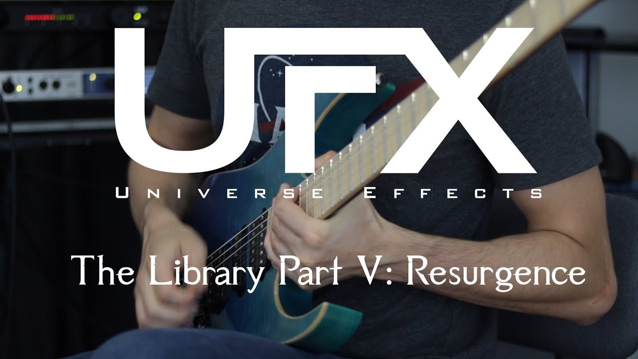 Universe Effects - The Library Part V: Resurgence / Guitar Playthrough /  Neural DSP Archetype Plini