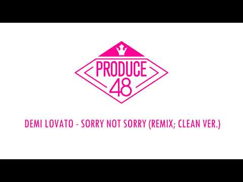 [PRODUCE 48] Demi Lovato - Sorry Not Sorry Remix Clean Ver. Demo