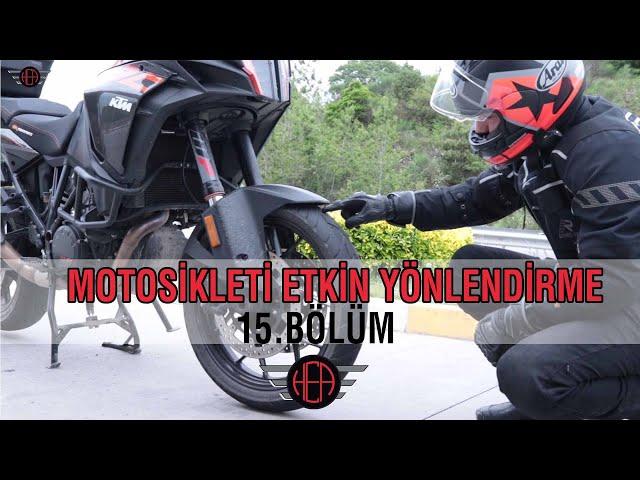 Motosikleti Etkin Yönlendirme - İleri Sürüş Teknikleri | 15.Bölüm