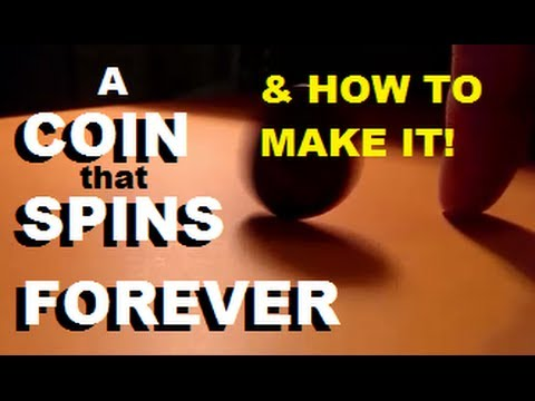 How to make a coin spin forever