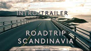Roadtrip Scandinavia Intro & Trailer 2016 (4K)