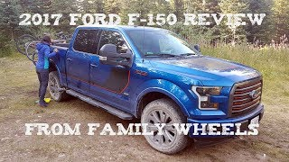 2017 Ford F-150 review from Family Wheels